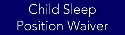 Child Sleep Position Waiver